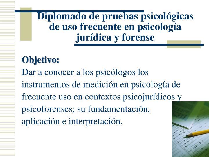 Diplomado de pruebas psicológicas de uso frecuente en psicología jurídica y forense