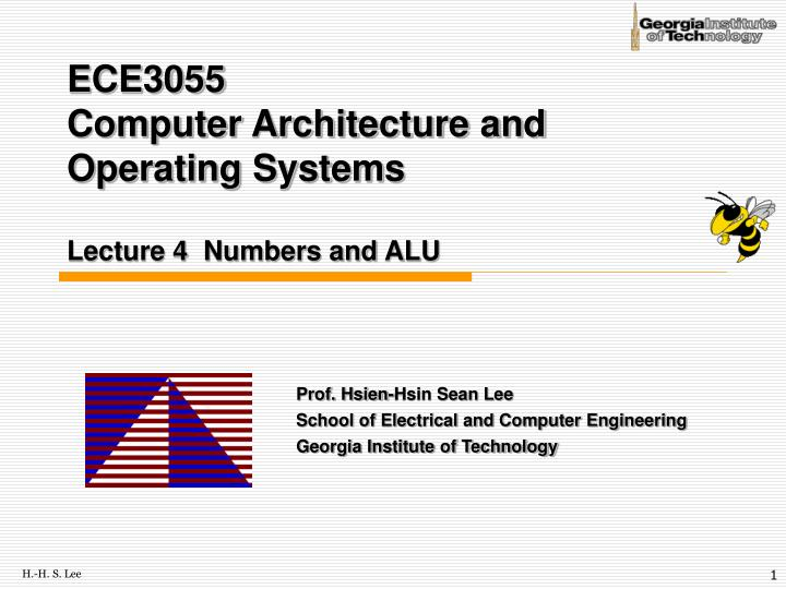 ece3055 computer architecture and operating systems lecture 4 numbers and alu n.