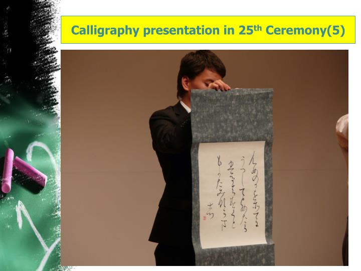 Calligraphy presentation in 25