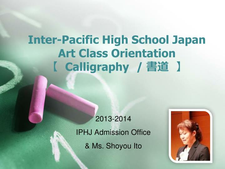 Inter pacific high school japan art class orientation calligraphy
