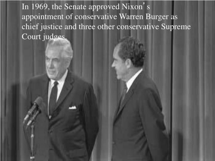 In 1969, the Senate approved Nixon