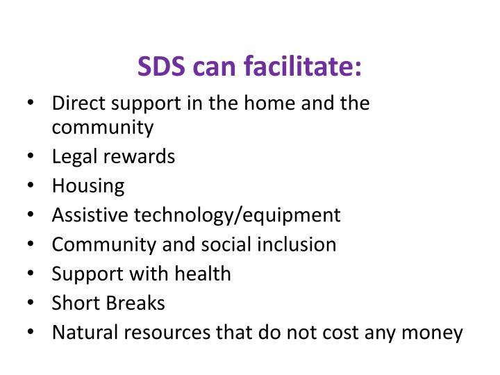 SDS can facilitate: