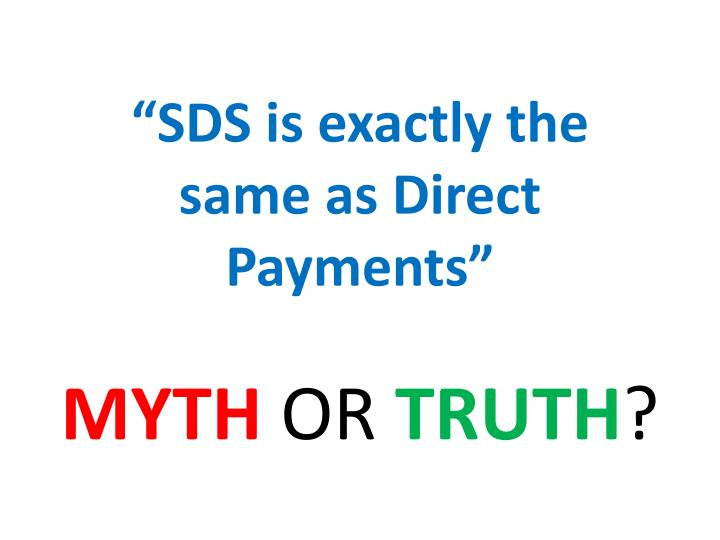 """""""SDS is exactly the same as Direct Payments"""""""