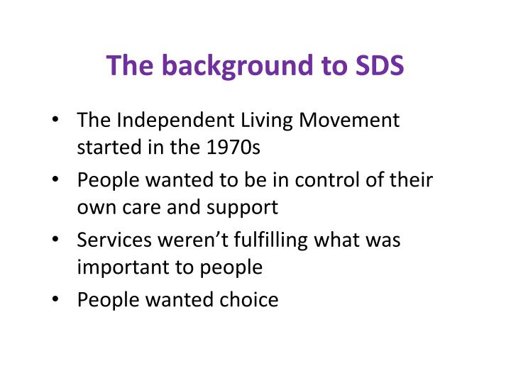 The background to SDS