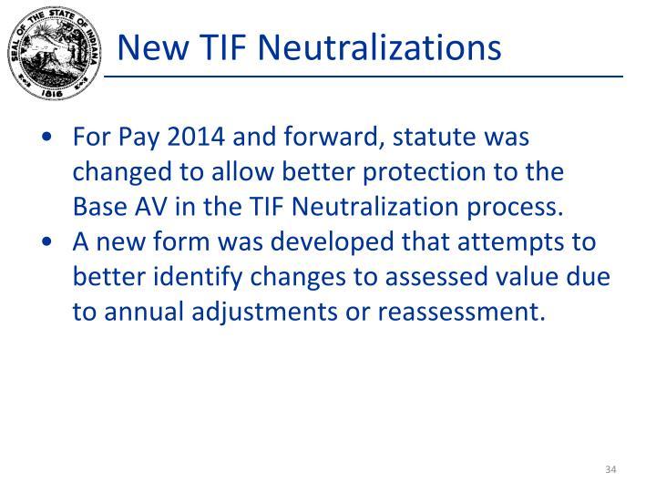 New TIF Neutralizations