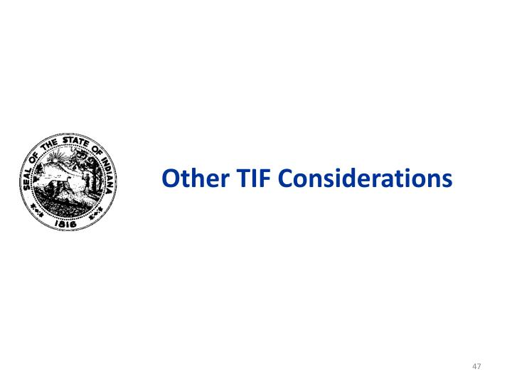 Other TIF Considerations