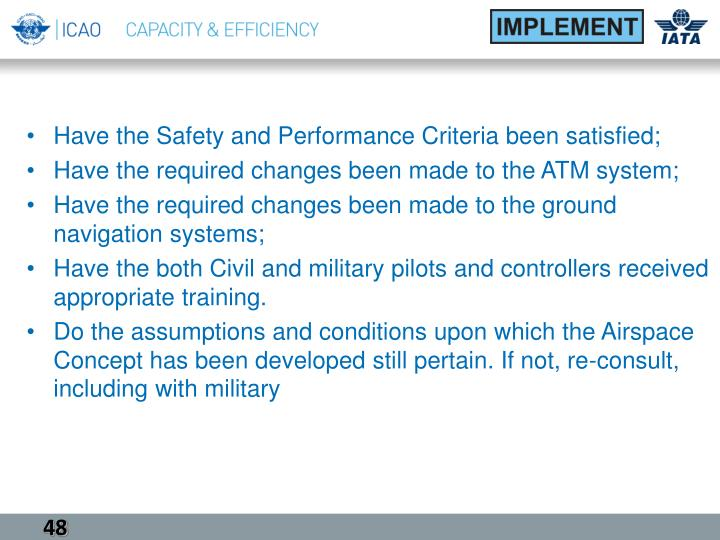 Have the Safety and Performance Criteria been satisfied;