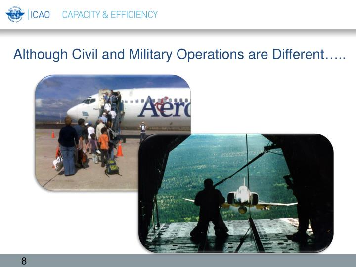 Although Civil and Military Operations are Different…..