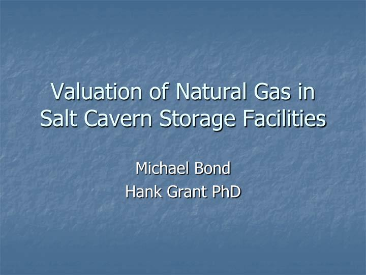 valuation of natural gas in salt cavern storage facilities n.