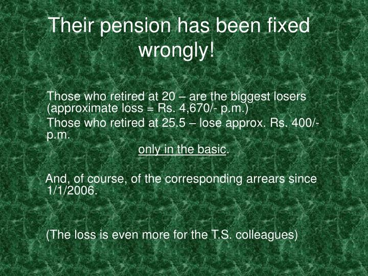 Their pension has been fixed wrongly