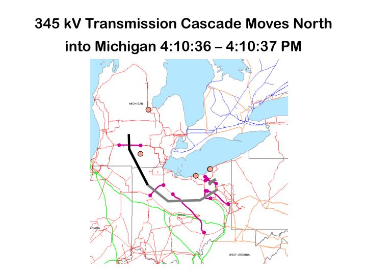 345 kV Transmission Cascade Moves North into Michigan 4:10:36 – 4:10:37 PM