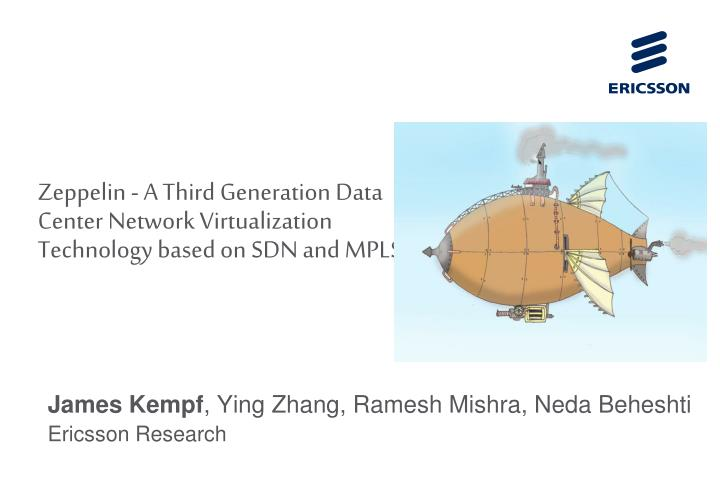 zeppelin a third generation data center network virtualization technology based on sdn and mpls