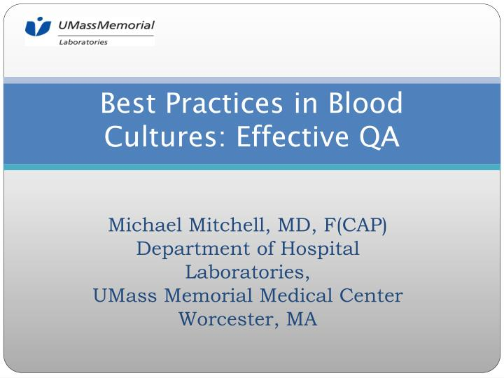 best practices in blood cultures effective qa n.