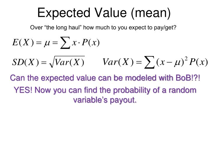 Expected Value (mean)