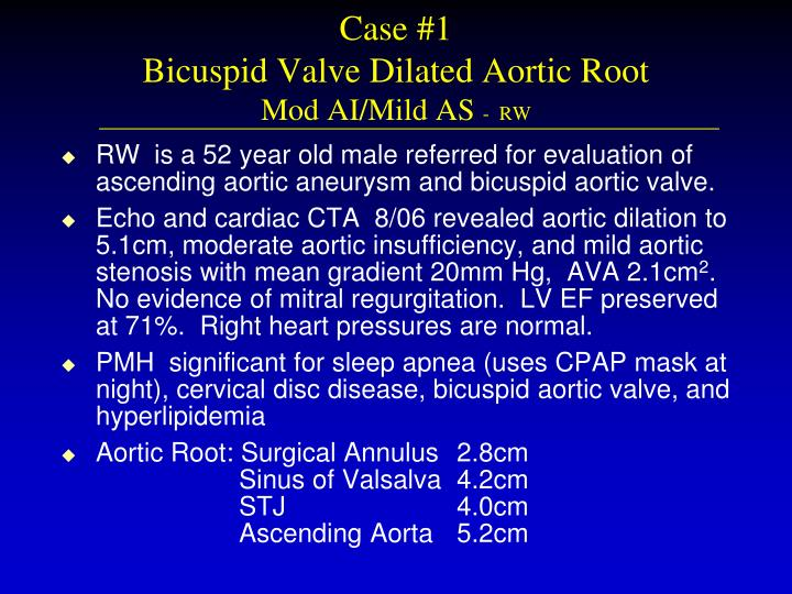 Case 1 bicuspid valve dilated aortic root mod ai mild as rw