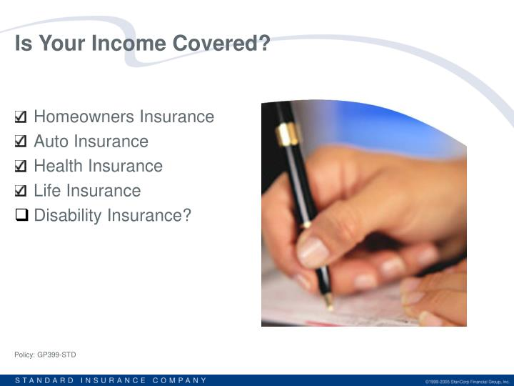 Is your income covered