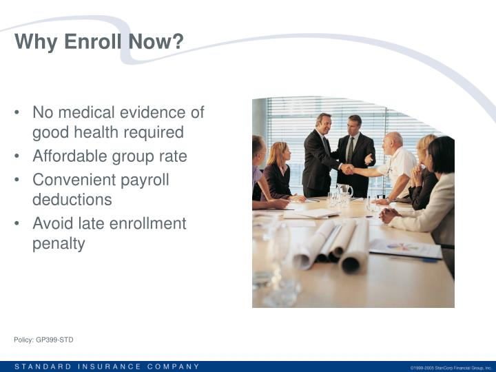 Why enroll now