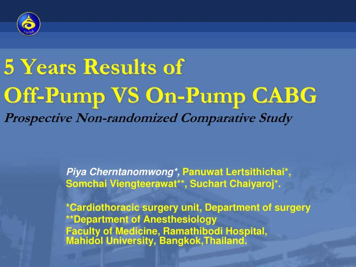 5 years results of off pump vs on pump cabg prospective non randomized comparative study n.