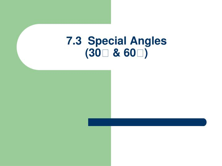 7 3 special angles 30 60 n.