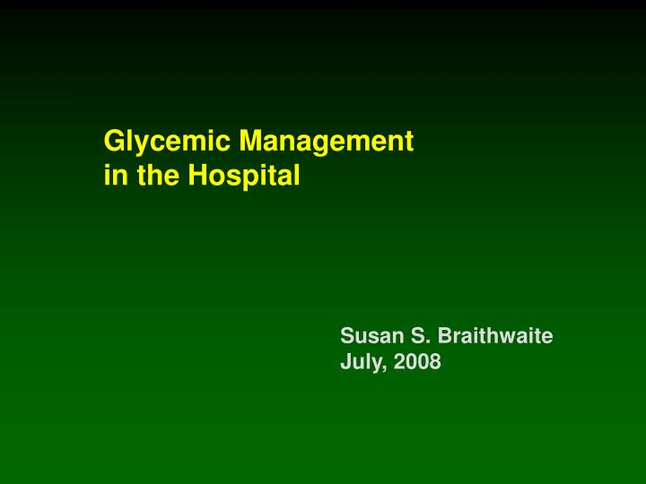 glycemic management in the hospital n.