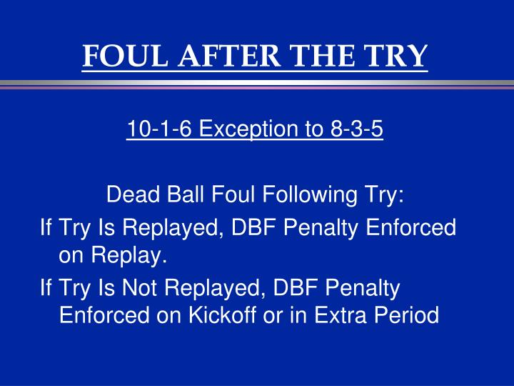 FOUL AFTER THE TRY