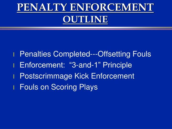 Penalty enforcement outline