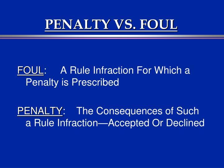 Penalty vs foul
