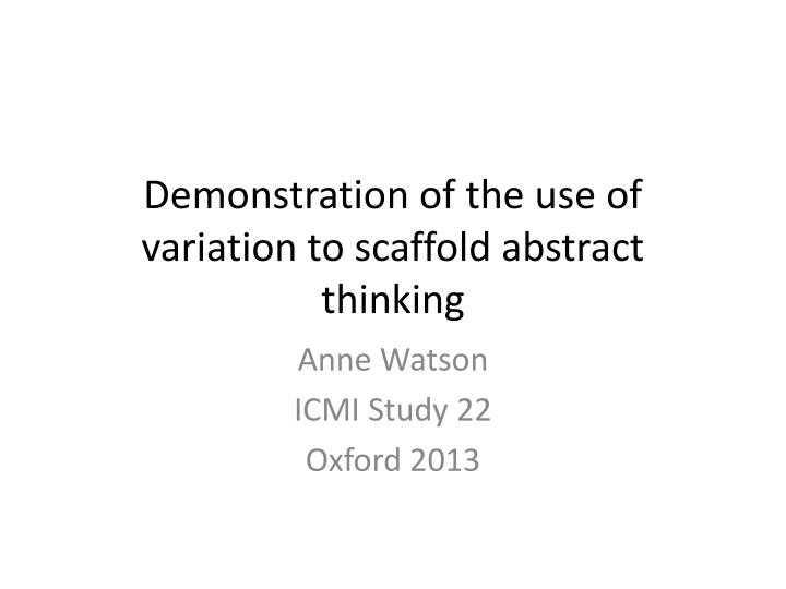 demonstration of the use of variation to scaffold abstract thinking n.