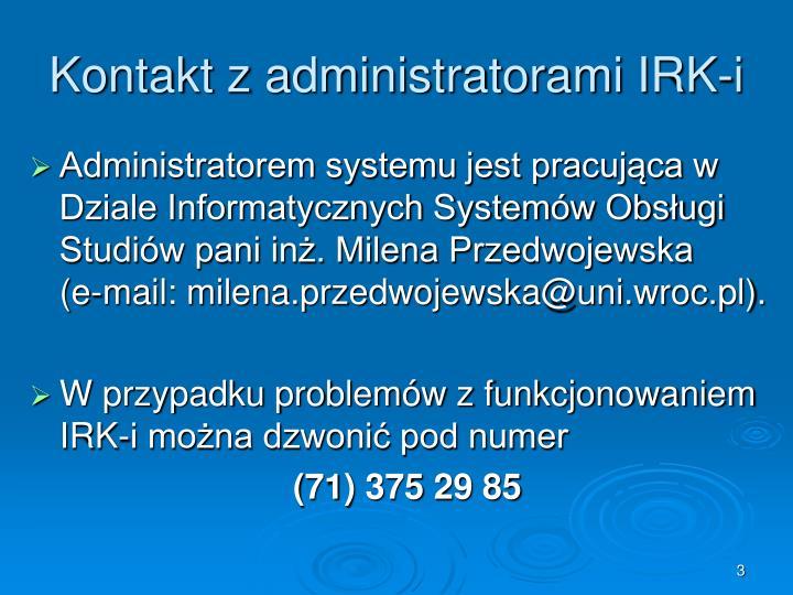 Kontakt z administratorami irk i