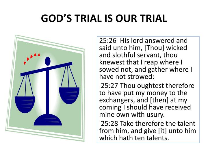 GOD'S TRIAL IS OUR TRIAL