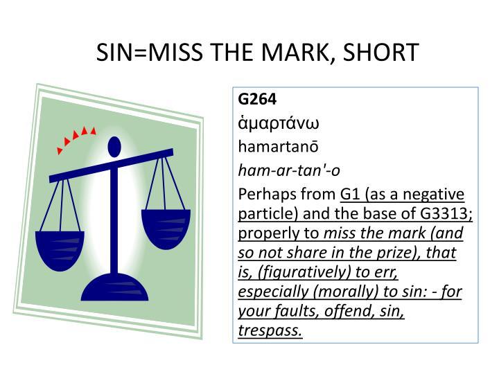SIN=MISS THE MARK, SHORT
