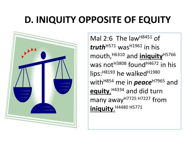 D. INIQUITY OPPOSITE OF EQUITY