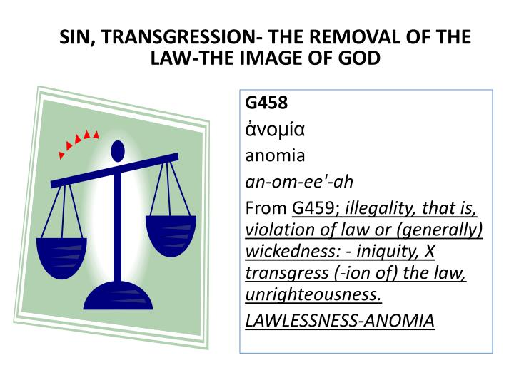 SIN, TRANSGRESSION- THE REMOVAL OF THE LAW-THE IMAGE OF GOD