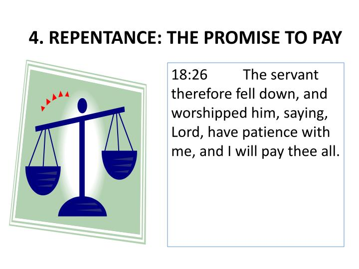 4. REPENTANCE: THE PROMISE TO PAY