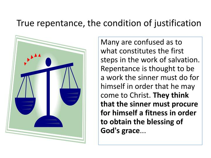 True repentance, the condition of justification