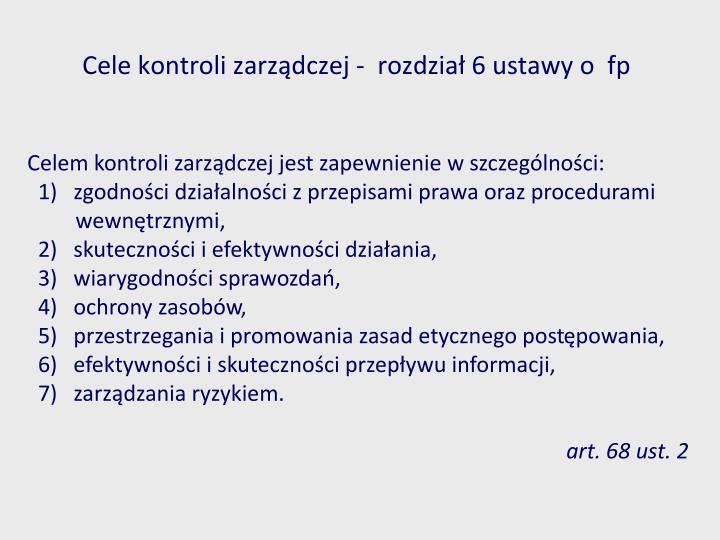 Cele kontroli zarządczej -  rozdział 6 ustawy o  fp