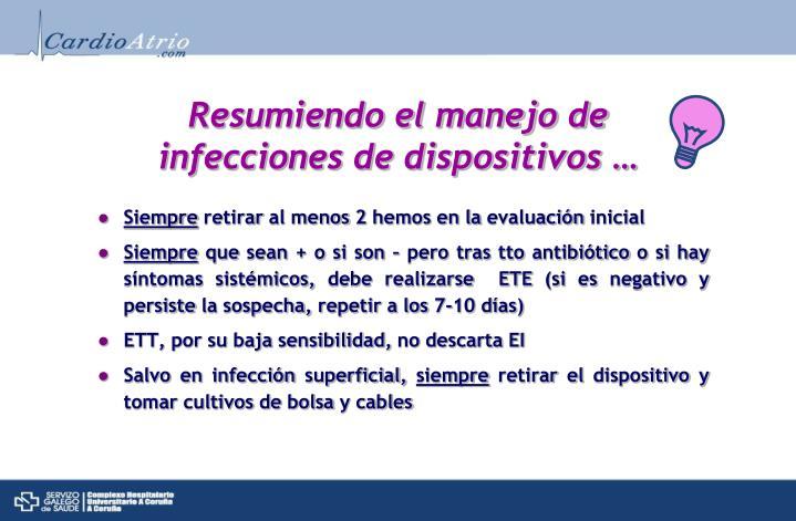 Resumiendo el manejo de infecciones de dispositivos …