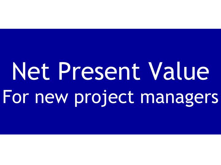 net present value for new project managers n.