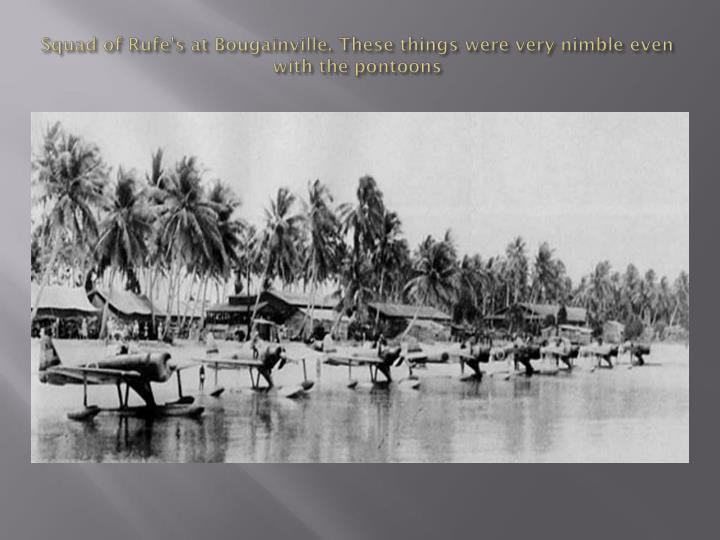 Squad of rufe s at bougainville these things were very nimble even with the pontoons