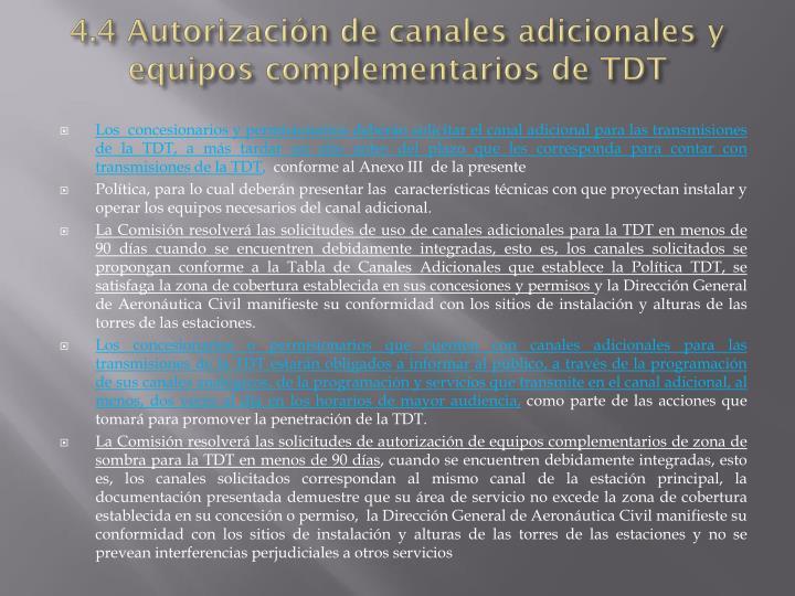 4.4 Autorización de canales adicionales y equipos complementarios de