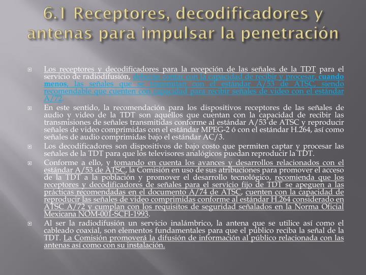 6.1 Receptores, decodificadores y antenas para impulsar la penetración