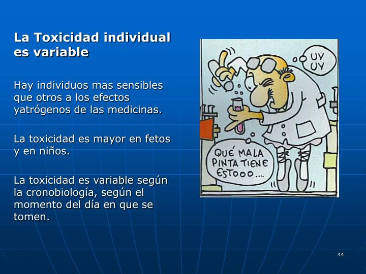 La Toxicidad individual es variable