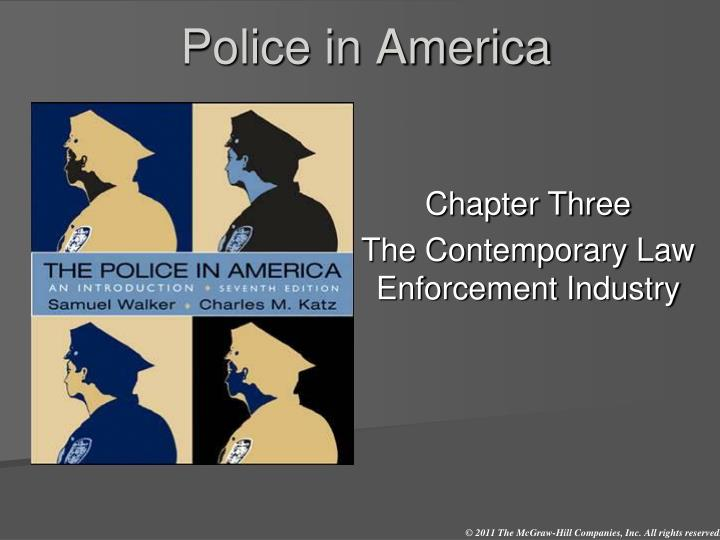 policing in american society Police and society in anglo-american legal systems the police perform investigations on their own authority, whereas on the continent they act under.
