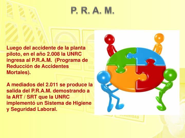 P. R. A. M.