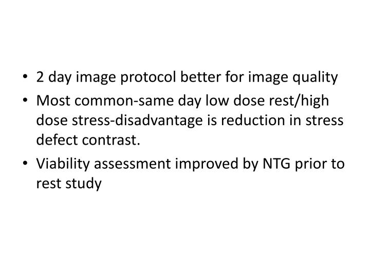 2 day image protocol better for image quality