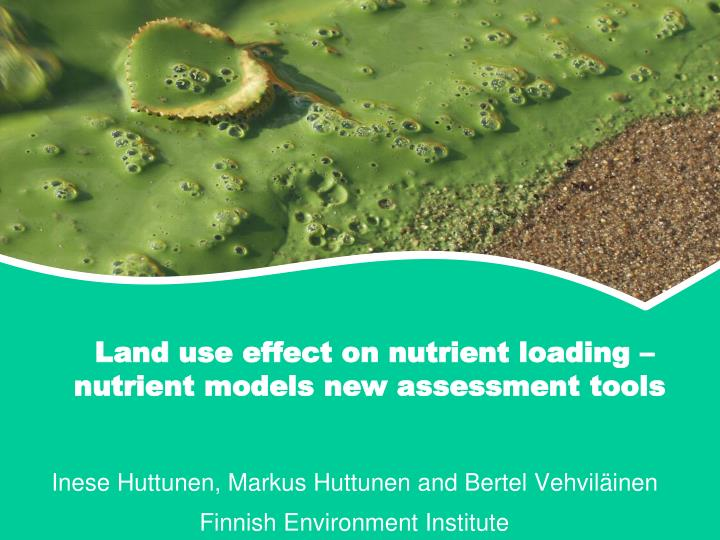land use effect on nutrient loading nutrient models new assessment tools n.