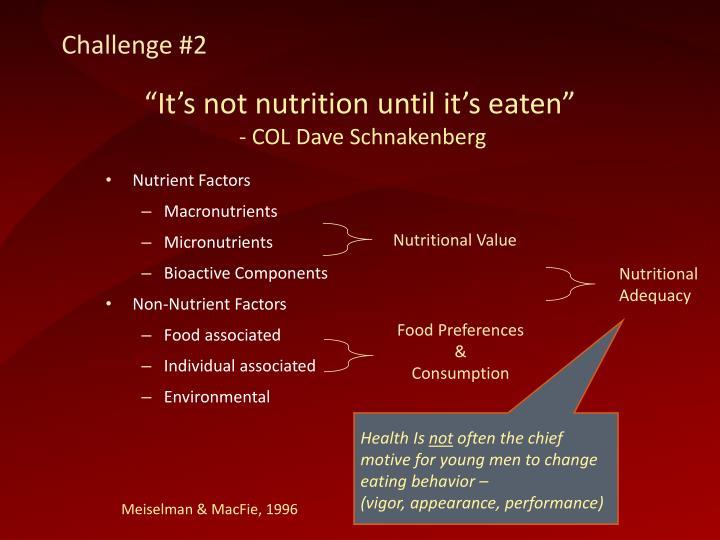 """""""It's not nutrition until it's eaten"""""""