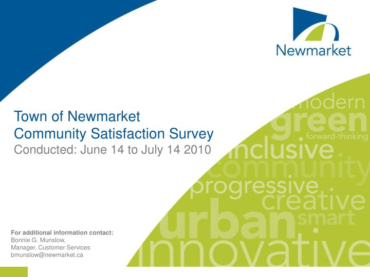 town of newmarket community satisfaction survey conducted june 14 to july 14 2010 n.