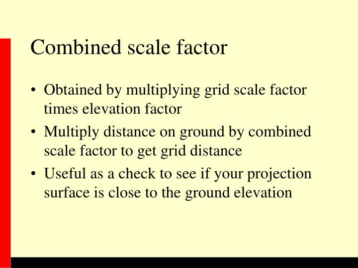 Combined scale factor