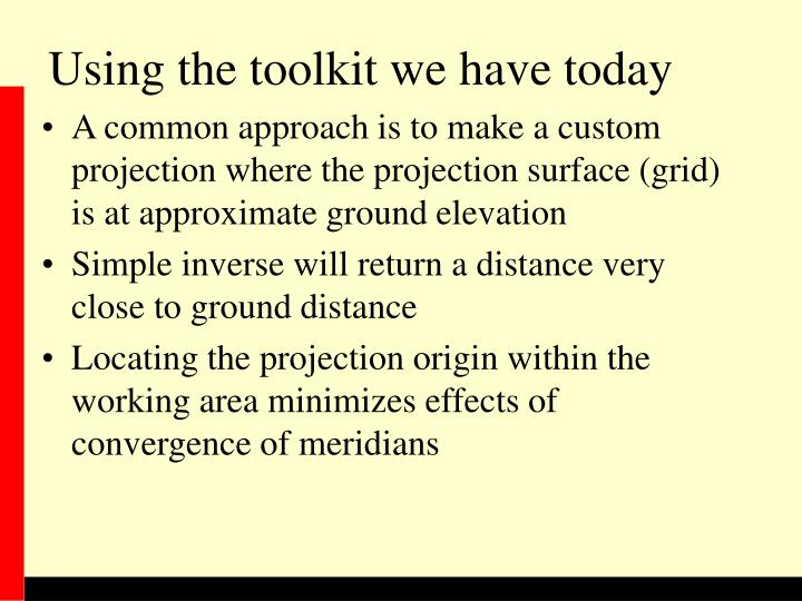 Using the toolkit we have today